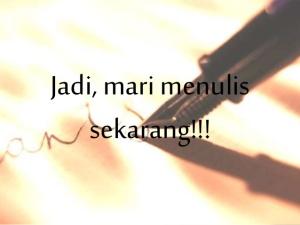 Jadi Mari Menulis Sekarang